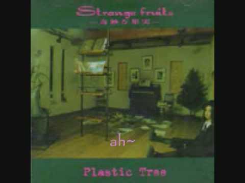 Plastic Tree - psyco garden