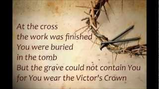 Victor's Crown (DarleneZschech-IsraelHoughton-KariJobe) with lyrics