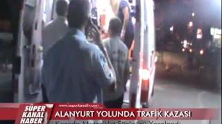 Alanyurt yolunda kaza 1 ki�i yaraland� ! (V�DEO)