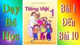 Tiếng Việt Lớp 1 Tập 1 ( Bài 1 Đến 10 )