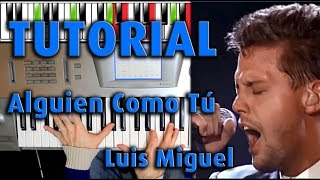 TUTORIAL | Luis Miguel - Alguien Como Tú (Somebody In Your Life)