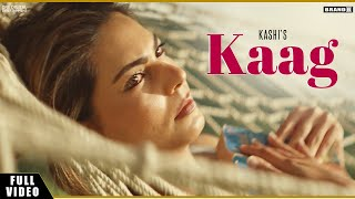 Kaag | Kashi | Full Video | Latest Punjabi Songs 2019