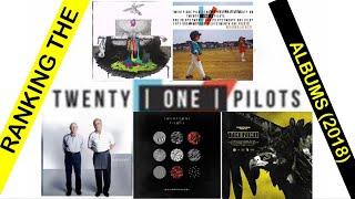 Ranking The Twenty One Pilots Albums (2018)
