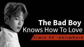 Jimin FF ||The Bad Boy knows How To Love || EP.1
