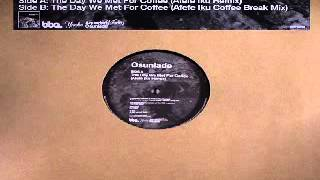 Osunlade ‎-- The Day We Met For Coffee (Afefe Iku Coffee Break Mix)