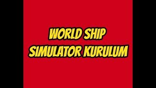 World Ship Simulator Kurulum