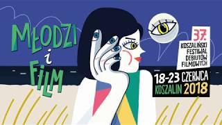 """37. Koszaliński Festiwal Debiutów Filmowych """"Młodzi i Film"""" - 18-23 czerwca 2018 r."""