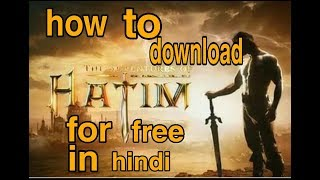 How to download the adventures of hatim episodes in Hindi.