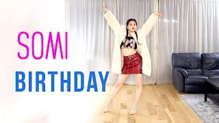 SOMI (전소미) - 'BIRTHDAY' Dance Cover | Ellen and Brian