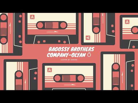 BAGOSSY BROTHERS COMPANY - Olyan Ő cover by Amira