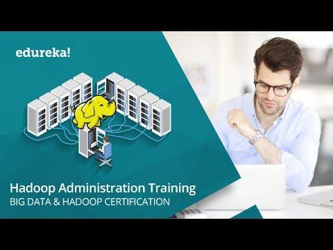Hadoop Administration Training | Hadoop Administration Tutorial | Hadoop Administration | Edureka