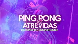 Ping Pong Vs  Atrevidas DJ Christian Hdz X DJ Dayron Brizuela