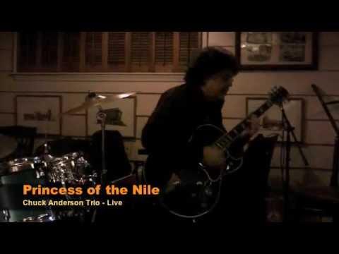 Chuck Anderson Trio - LIve, Princess of the Nile