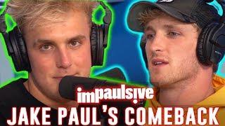 JAKE PAUL IS MAKING A BIG COMEBACK - IMPAULSIVE EP. 55