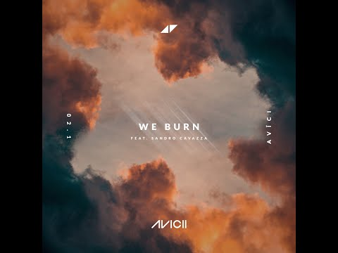 Avicii - We Burn ft. Sandro Cavazza