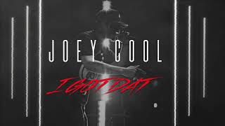 Joey Cool - I Got Dat | OFFICIAL AUDIO