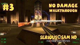 Serious Sam HD: TFE прохождение игры - Уровень 3: Гробница Рамзеса III (All Secrets + No Damage)