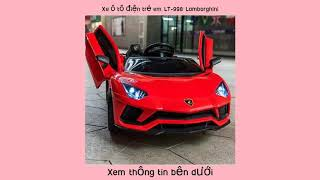 Xe ô tô điện trẻ em LT-998 Lamborghini
