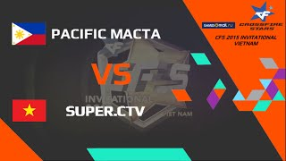 CFS 2015 INVITATIONAL VIETNAM Final| Pacific.Macta vs Super.CTV @ map 3