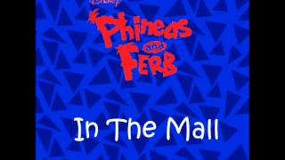 Watch Phineas & Ferb In The Mall video
