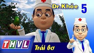 THVL | Dr. Khỏe – Tập 5: Trái bơ