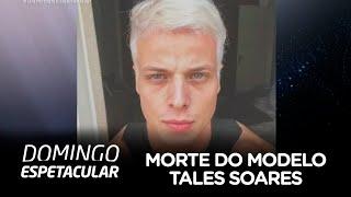 Entenda o que levou à morte do modelo Tales Soares