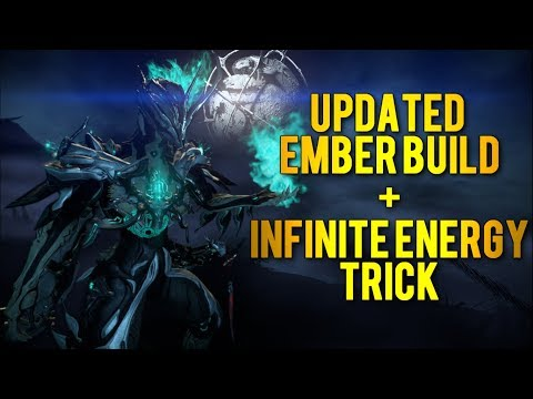 Warframe: Updated Ember Build + Infinite Energy Trick   Spam All You Want!