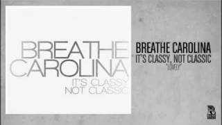 Watch Breathe Carolina Lovely video