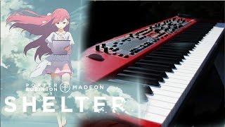Shelter - Porter Robinson and Madeon Piano Cover