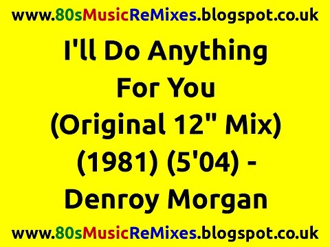 I'll Do Anything For You (original 12 Mix) - Denroy Morgan video