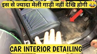 CAR INTERIOR DETAILING : Cleaning Dirtiest Interior Ever | Roof | Dashboard | Glass | Carpet