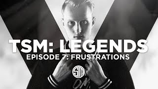 TSM: LEGENDS - Season 5 Episode 7 - Frustrations