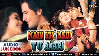 Main Khiladi Tu Anari Audio Jukebox | Akshay Kumar, Saif Ali Khan, Shilpa Shetty |