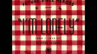 Watch Future Bible Heroes Im Lonely and I Love It video