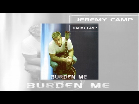 Jeremy Camp - Burden Me