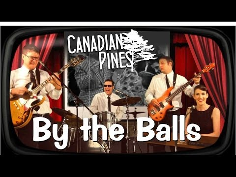 Canadian Pines - By the Balls