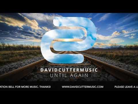 Until Again - David Cutter Music - [Vlog Music]