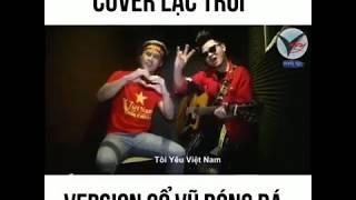 Lạc trôi chế - U23 Việt nam 😊