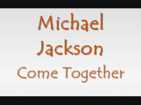Michael Jackson - Come together (with lyrics)