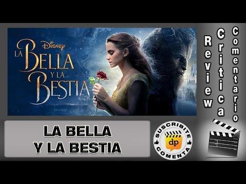 LA BELLA Y LA BESTIA / Beauty and the Beast - comentario / review / reseña / critica de la película