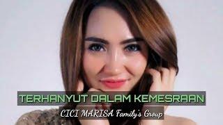 TERHANYUT DALAM KEMESRAAN #Cici Marisa#Family's Group | Official Musik & Lirik