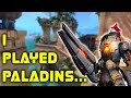 I Played Paladins... [JEFF YOU HAVE SOME EXPLAINING TO DO]