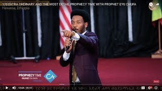 EXTRA ORDINARY AND THE MOST DETAIL PROPHECY TIME WITH PROPHET EYU CHUFA
