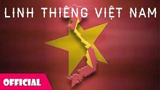 Linh Thiêng Việt Nam - Nhiều Ca Sĩ [Official MV]