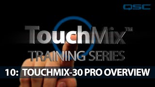 QSC TouchMix-30 Training 10: Overview (English)