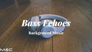 Bass Echoes Background music [M4C Release]