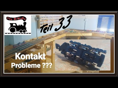 Teil 33 Modelleisenbahn Kontakt Probleme beseitigen -  Lok Radsätze reinigen