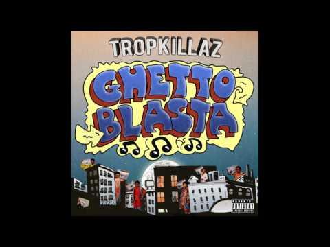Tropkillaz - Guetto Blasta