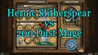 Hearthstone: League of Explorers - Heroic Slitherspear with a 200 Dust Mage