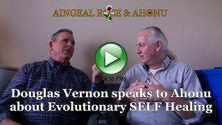 Douglas Vernon speaks to Ahonu about Evolutionary SELF Healing